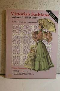Victorian Fashions Volume II, 1890-1905