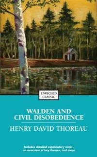 Walden and Civil Disobedience (Enriched Classics)