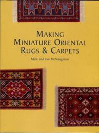 image of Making Miniature Oriental Rugs & Carpets