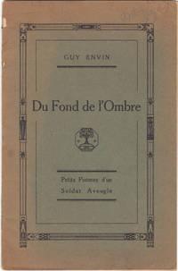 image of Du Fond De L'Ombre, Petits Poemes D'Un Soldat Aveugle , with Guy Envin the  Blind French Poet