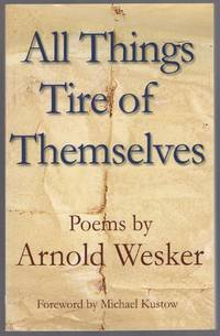 All Things Tire of Themselves: Poems