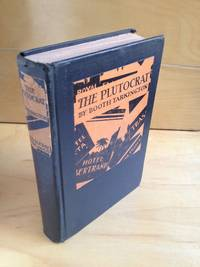 The Plutocrat: A Novel by  Booth Tarkington - First Edition, First Printing so stated - 1927 - from DuBois Rare Books (SKU: 002294)