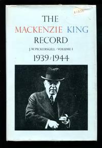 The MacKenzie King Record: Volume 1 1939-1944