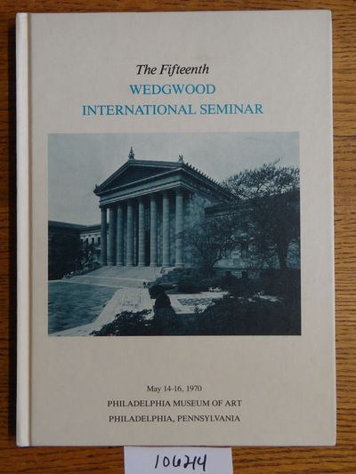 Wedgwood International Seminar, 1981. Hardbound. VG- (Covers are slightly aged or soiled; pages are ...