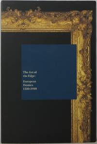 The Art of the Edge: European Frames 1300-1900