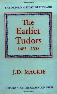 The Earlier Tudors, 1485-1558: 7 (Oxford History of England)