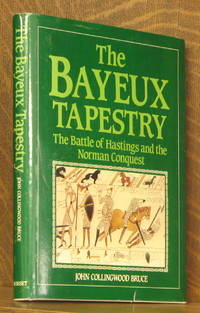 Bayeux Tapestry The Battle of Hastings and the Norman Conquest