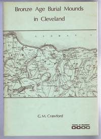 Bronze Age Burial Mounds in Cleveland. A Discussion and Gazetteer