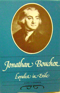 Jonathan Boucher:  Loyalist in Exile