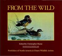 FROM THE WILD : Portfolios of North America's Finest Wildlife Artists