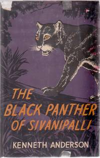 The Black Panther of Sivanipalli and Other Adventures of the Indian Jungle