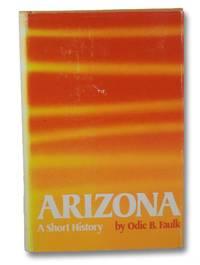 Arizona: A Short History