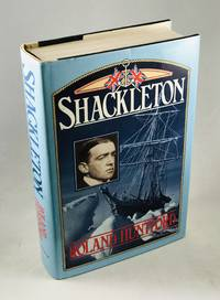 Shackleton by  Roland Huntford - First US Edition/First Printing - 1986 - from Lost Paddle Books (SKU: LPB001867RH)
