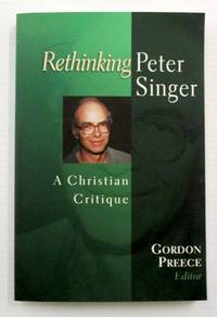 image of Rethinking Peter Singer A Christian Critique