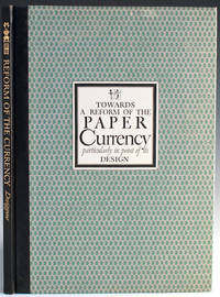 Towards a Reform of the Paper Currency Particularly in Point of its Design