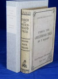 UNDER THE GREENWOOD TREE (Superb Copy of the American First Edition, First Issue in Original Cloth)