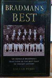 image of Bradman's Best: Sir Donald Bradman's Selection of the Best Team in Cricket History