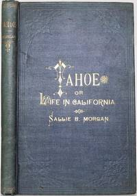 TAHOE OR LIFE IN CALIFORNIA A ROMANCE