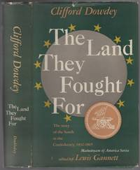 image of The Land They Fought For: The Story of the South as the Confederacy, 1832-1865