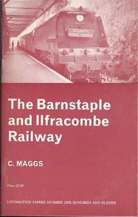 The Barnstaple and Ilfracombe Railway - Locomotion  Papers No. 111.