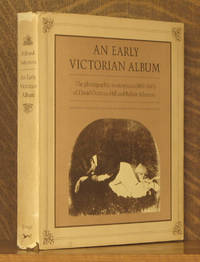 AN EARLY VICTORIAN ALBUM, THE PHOTOGRAPHIC MASTERPIECES (1843-1847) OF DAVID OCTAVIUS HILL AND...