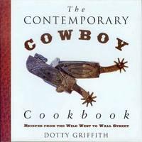 The Contemporary Cowboy Cookbook