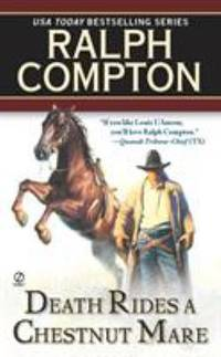 Death Rides a Chestnut Mare by Ralph Compton - 1999