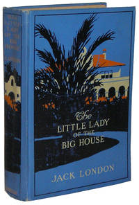 The Little Lady of the Big House by  Jack London - 1st Edition. - 1916 - from B & B Rare Books, Ltd., ABAA and Biblio.com