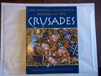 The Oxford Illustrated History of the Crusades (Oxford Illustrated Histories) by Riley-Smith. Jonathan - Paperback - New Edition - 1997 - from Carmarthenshire Rare Books. (SKU: 99774)