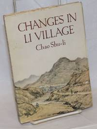 Changes in Li Village  Shu-Li, Chao  Published by Foreign Languages Press Peking