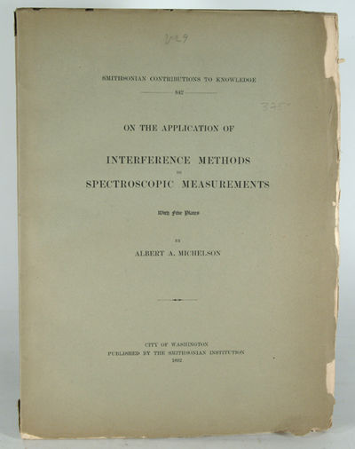 1892. MICHELSON, Albert A. ON THE APPLICATION OF INTERFERENCE METHODS TO SPECTROSCOPIC MEASUREMENTS....