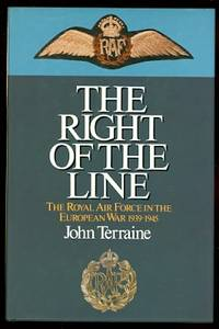 image of THE RIGHT OF THE LINE:  THE ROYAL AIR FORCE IN THE EUROPEAN WAR, 1939-1945.