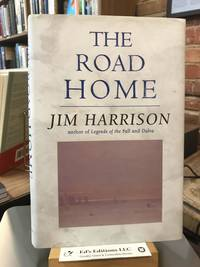 The Road Home by  Jim Harrison - First Edition - 1998-10-01 - from Ed's Editions, LLC (SKU: 184221)