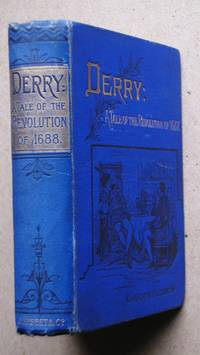 image of Derry: A Tale of the Revolution of 1688.