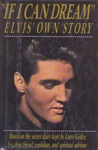 ''If I Can Dream'': Elvis' Own Story by Larry and Joel Spector with Patricia Romanowski Geller - 1st printing - 1989 - from Ayerego Books (IOBA) and Biblio.com