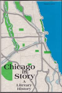 Chicago In Story  * A Literary History *