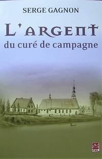 L'argent du curé de campagne by  Serge Gagnon - Paperback - 2010 - from Librairie La Foret des livres (SKU: R1608)