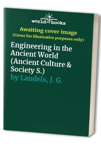 Engineering in the Ancient World (Ancient Culture & Society S.)