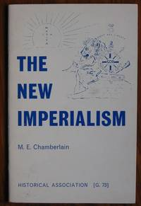 The New Imperialism by  M. E Chamberlain - Paperback - Reprint - 1981 - from C L Hawley (SKU: 7097)