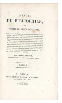 Manuel du Bibliophile, ou Traité du Choix des Livres
