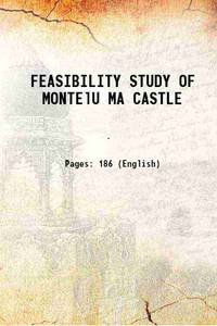 FEASIBILITY STUDY OF MONTElU MA CASTLE [Hardcover]