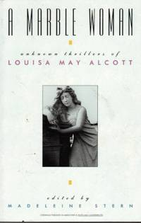 image of A Marble Woman: the Unknown Thrillers of Louisa May Alcott