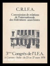 Commission De Relations De L'Internationale Des Federations Anarchistes ; 3eme Congres De L'I. F....