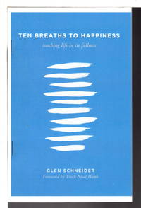 TEN BREATHS TO HAPPINESS: Touching Life in its Fullness.