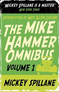 """image of MIKE HAMMER OMNIBUS VOL. 1: """"I, the Jury"""", """"My Gun Is Quick"""", """"Vengeance Is Mine!"""" v. 1"""