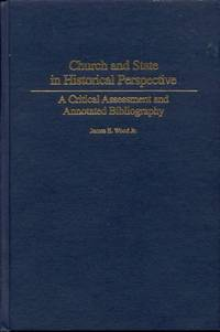 Church and State in Historical Perspective: A Critical Assessment and Annotated Bibliography