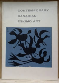 The Chauncey C. Nash Collection:  Contemporary Canadian Eskimo Art