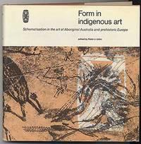 Form in Indigenous Art: Schematisation in the Art of Aboriginal Australia and Prehistoric Europe