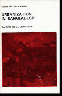 Urbanization in Bangladesh (Centre for Urban Studies Research Monograph)