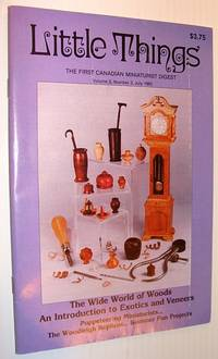 Little Things Magazine - The First Canadian Miniaturists Digest, Volume 2, Number 3, July 1983 - An Introduction to Woods - Exotic and Veneer